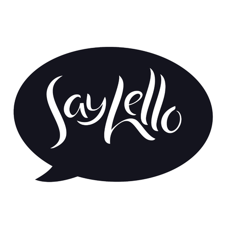 Say Hello Black background message bubble Hand lettering Vector illustration set