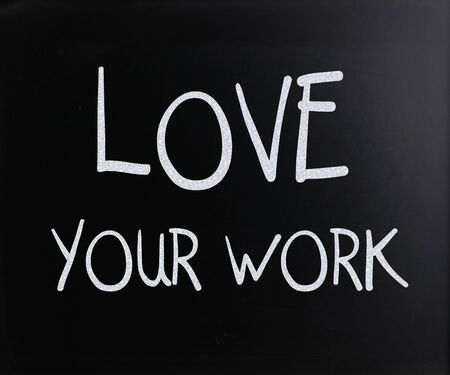 Love your work handwritten with white chalk on a blackboard. photo