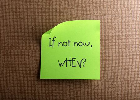 If not now, when - motivation photo