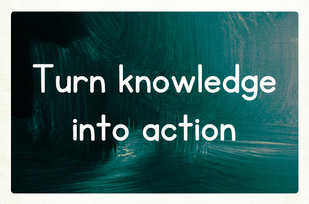 turn knowledge into action concept photo