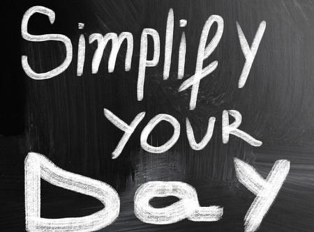 vereenvoudigen: uw dag te vereenvoudigen
