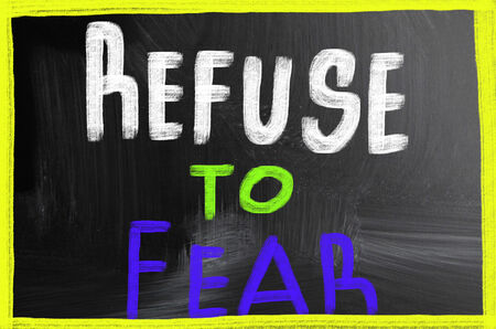 refuse: refuse to fear