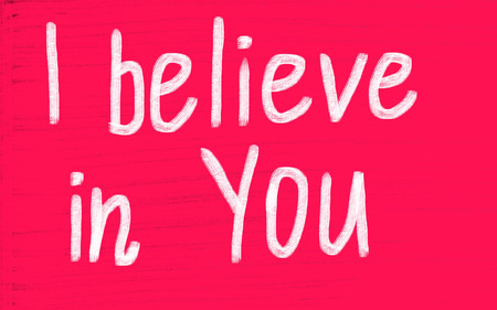 i believe in you! photo