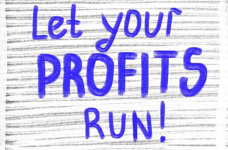 let your profits run!