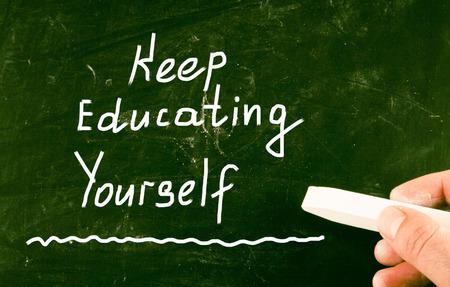 educating: keep educating youself