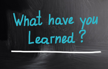 learned: what have you learned?