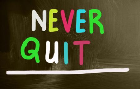 quit: never quit