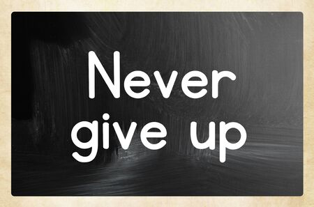 never give up concept Imagens