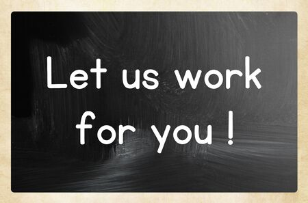 let us work for you concept Stockfoto
