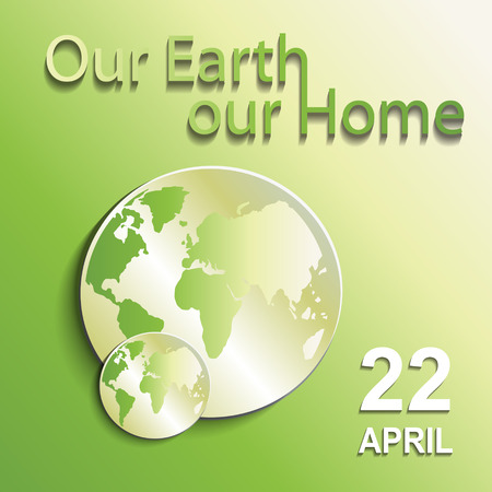design poster for Earth Day. Vector. Our Earth our home