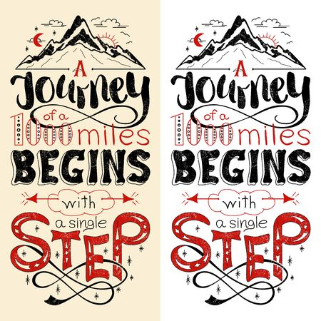 Inspirational motivational quote. Hand drawn vintage illustration with lettering. The journey of a thousand miles begins with a single step. Can be used as a print on t-shirts, bags or as a poster.