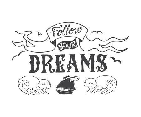 Cartel de tipografía con letras. La frase de inscripción Sigue tus sueños. Dé el ejemplo exhausto de la silueta negra aislada de la nave y de las ondas. Foto de archivo - 71759498