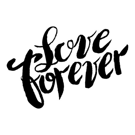 Handdrawn lettering of a love phrase. Unique typography poster or apparel design. Modern brush calligraphy. Vector art . Valentine typography quote Love forever