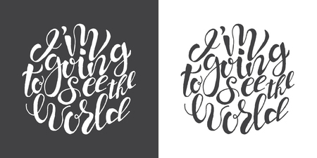 Hand drawn typography posters with brush lettering design. Quotes about summer, traveling and motivation for posters or greeting cards. Inscription: I am going to see the world. Black and white.