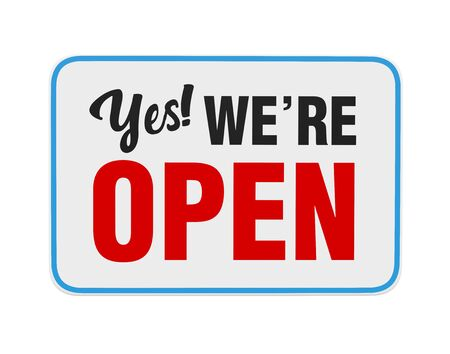 """Yes We're Open"" Sign Isolated"