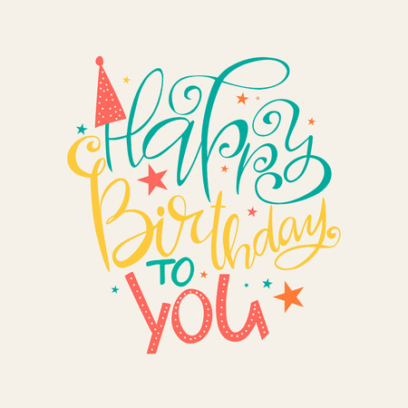 Vector illustration of Happy Birthday to You colorful lettering with stars and cone hat.