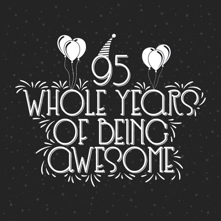 95 years Birthday And 95 years Anniversary Typography Design, 95 Whole Years Of Being Awesome.