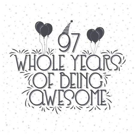 97 years Birthday And 97 years Anniversary Typography Design, 97 Whole Years Of Being Awesome.