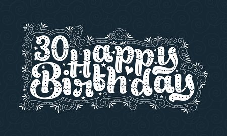 30th Happy Birthday lettering, 30 years Birthday beautiful typography design with dots, lines, and leaves. Foto de archivo - 150294711