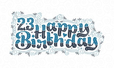 23rd Happy Birthday lettering, 23 years Birthday beautiful typography design with blue and black dots, lines, and leaves. Foto de archivo - 150294713