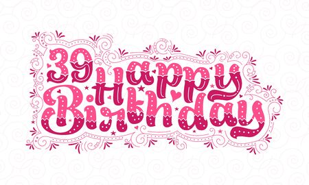 39th Happy Birthday lettering, 39 years Birthday beautiful typography design with pink dots, lines, and leaves. Foto de archivo - 150294716