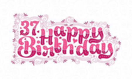 37th Happy Birthday lettering, 37 years Birthday beautiful typography design with pink dots, lines, and leaves.