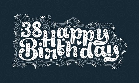38th Happy Birthday lettering, 38 years Birthday beautiful typography design with dots, lines, and leaves. Foto de archivo - 150294720