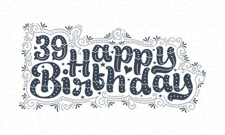 39th Happy Birthday lettering, 39 years Birthday beautiful typography design with dots, lines, and leaves. Vectores