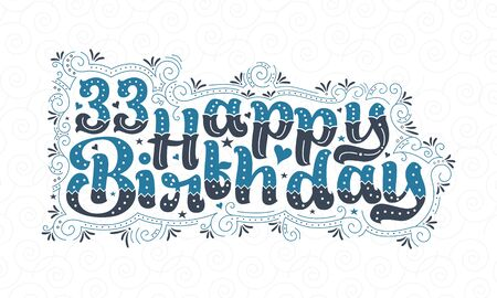 33rd Happy Birthday lettering, 33 years Birthday beautiful typography design with blue and black dots, lines, and leaves.