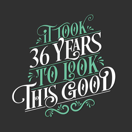 It took 36 years to look this good - 36 Birthday and 36 Anniversary celebration with beautiful calligraphic lettering design. Vetores