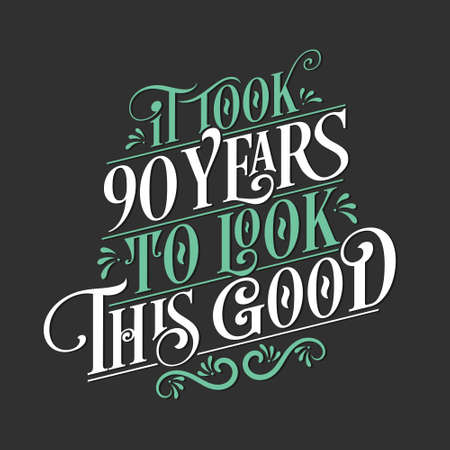 It took 90 years to look this good - 90 Birthday and 90 Anniversary celebration with beautiful calligraphic lettering design. Vetores