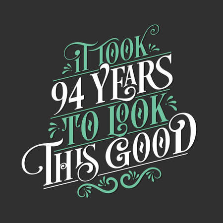 It took 94 years to look this good - 94 Birthday and 64 Anniversary celebration with beautiful calligraphic lettering design. Vetores