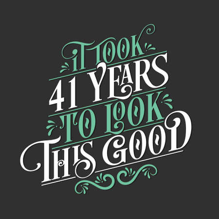 It took 41 years to look this good - 41 Birthday and 41 Anniversary celebration with beautiful calligraphic lettering design. Vetores