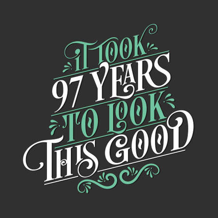 It took 97 years to look this good - 97 Birthday and 97 Anniversary celebration with beautiful calligraphic lettering design. Vetores