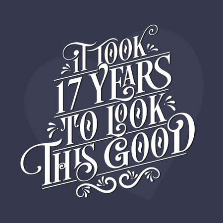 It took 17 years to look this good - 17th Birthday and 17th Anniversary celebration with beautiful calligraphic lettering design. Vetores
