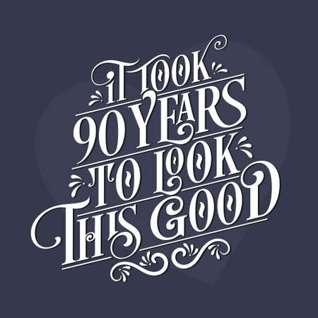 It took 90 years to look this good - 90th Birthday and 90th Anniversary celebration with beautiful calligraphic lettering design. Vetores