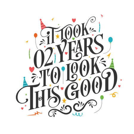 It took 2 years to look this good - 2 Birthday and 2 Anniversary celebration with beautiful calligraphic lettering design.