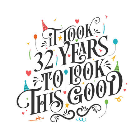 It took 32 years to look this good - 32 Birthday and 32 Anniversary celebration with beautiful calligraphic lettering design. Vetores