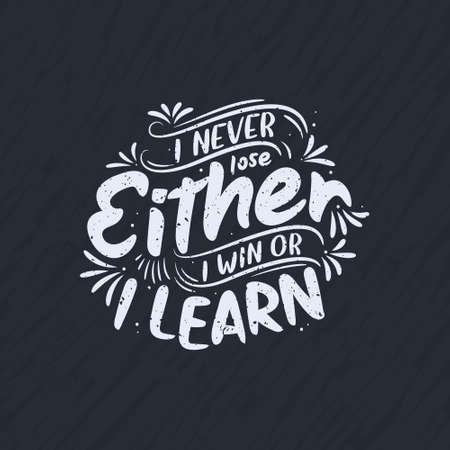 I never lose, Either I win or I learn - Inspirational quote lettering design. Vettoriali