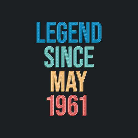 Legend since May 1961 - retro vintage birthday typography design for Tshirt