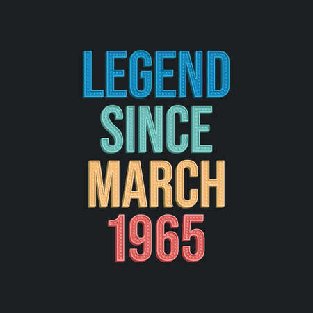 Legend since March 1965 - retro vintage birthday typography design for Tshirt