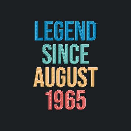 Legend since August 1965 - retro vintage birthday typography design for Tshirt