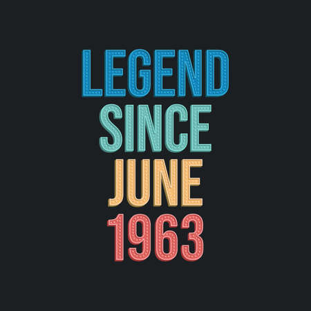 Legend since June 1963 - retro vintage birthday typography design for Tshirt 向量圖像