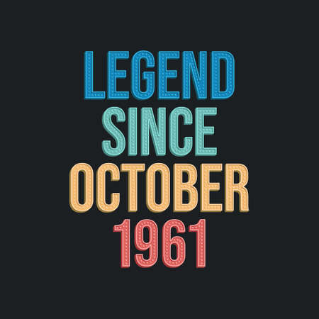 Legend since October 1961 - retro vintage birthday typography design for Tshirt