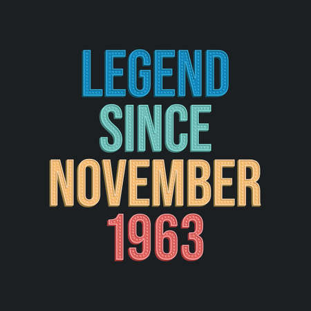 Legend since November 1963 - retro vintage birthday typography design for Tshirt