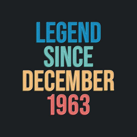 Legend since December 1963 - retro vintage birthday typography design for Tshirt 向量圖像
