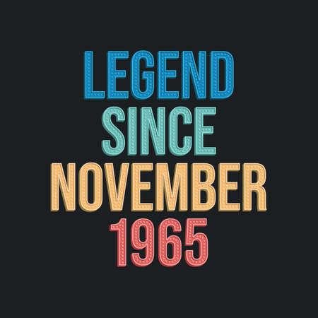 Legend since November 1965 - retro vintage birthday typography design for Tshirt 向量圖像