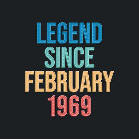 Legend since February 1969 - retro vintage birthday typography design for Tshirt