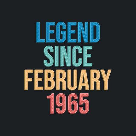 Legend since February 1965 - retro vintage birthday typography design for Tshirt 向量圖像