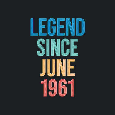 Legend since June 1961 - retro vintage birthday typography design for Tshirt 向量圖像